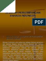1. Sejarah Perkembangan Bahasa Indonesia