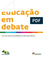 Educaçao Em Debate. Por Um Salto de Qualidade Na Educaçao Básica