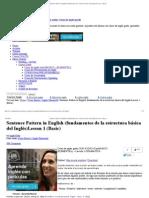 Sentence Pattern in English (fundamentos de la estructura básica del Inglés)Lesson 1 (Basic)