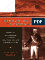 Marks Deconstructing Legitimacy Viceroys, Merchants and the Military in Late Colonial Peru