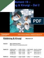 Moment 19 Del 2 - Kirurgi & Transplantation