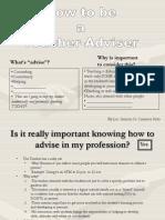 How to Be a Teacher Advisor