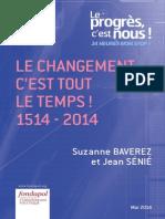 Le changement, c'est tout le temps ! 1514-2014 Jean Sénié et Suzanne Baverez