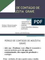 PERIGO DE CONTÁGIO DE MOLÉSTIA  GRAVE.pptx