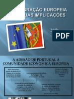 3.1) Daniela Paiva e Daniela Melo - A Integração Europeia e as Suas Implicações