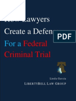 How Lawyers Create Defenses for Federal Criminal Trials