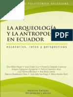 La Arqueologia y La Antropologia en Ecuador Escenarios Retos y Perspectivas