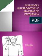 Slide Expressoes Interrogativas e Adverbios de Frequencia