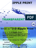 3-D RIPPLE PRINT-------TRANSPARENT PRINT