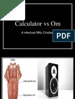 Calculator vs Om(1)