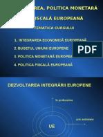 Integrarea, Politica Monetara Si Fiscala Europeana