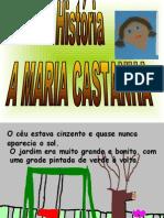 A história de Maria Castanha