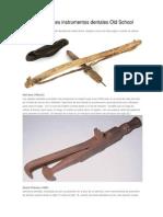 13 Espeluznantes Instrumentos Dentales Old School
