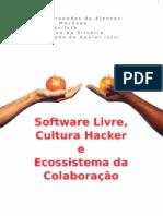 """""""Software Livre, Cultura Hacker e Ecossistema da Colaboração"""""""