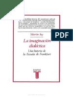 Martin-, Jay - La imaginacion dialéctica
