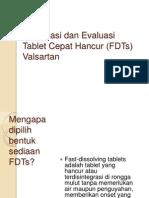 Ppt Formulasi dan Evaluasi Tablet Cepat Hancur (FDTs) Valsartan