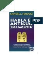 SCHULTZ SAMUEL J. Habla El Antiguo Testamento