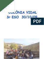 COLÒNIA VIDAL 3r ESO 30/10/09