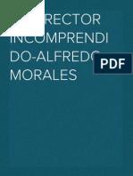 El Director Incomprendido-Alfredo Morales