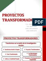 PROYECTOS TRANSFORMADORES