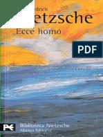 Nietzsche, Friedrich (2005) ECCE HOMO. CÓMO SE LLEGA a SER LO QUE SE ES (Tr. Andrés Sánchez Pascual), Madrid, Alianza Editorial