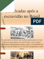 As Décadas Após a Escravidão No Brasil