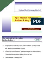 Spot Market Reforms in Bullion & Way Forward