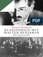 Brodersen, Momme - Klassenbild Mit Walter Benjamin. Eine Spurensuche (German)