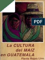Rojas Lima - La Cultura Del Maiz en Guatemala