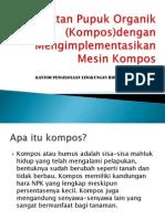 Pembuatan Pupuk Organik (Kompos)dengan Mengimplementasikan Mesin Kompos.pptx