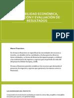 Factibilidad Economica, Ejecucion y Evaluacion de Resultados