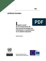 Impacto Social de La Incorporación de Las Nuevas Tecnologías de Información y Comunicación en El Sistema Educativo KAZMANT 2010