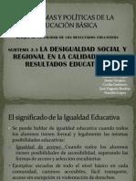 Equipo 3 La Desigualdad Social y Regional en La Calidad de Los Resultados Educativos