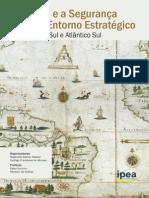 NASSER, Reginaldo; MORAES, Rodrigo - O Brasil e a Segurança No Seu Entorno Estratégico - América Do Sul e Atlântico Sul