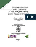 Perpectiva Para El Ordenamiento de Pesca y La Acuicultura en El Area de Integracion Fronteriza Colommbo Peruana Del Rio Putumayo