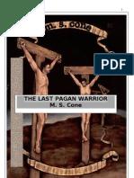 The last pagan warrior. aka
