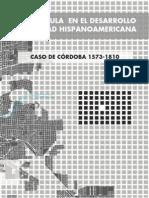 La Cuadrícula en el desarrollo de la ciudad hispanoamericana. El caso de Córdoba 1573-1810.
