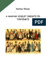 Kerkay Emese - A Magyar Viselet Eredete és Története