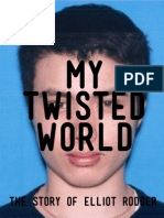 My Twisted World - The Story of Elliot R - Elliot Rodger