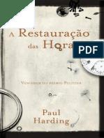 A Restauracao Das Horas - Paul Harding