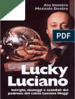 Ala Sinistra, Mezzala Destra - Lucky Luciano
