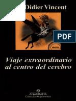 Didier Vincent. Viaje Extraordinario Al Centro Del Cerebro.