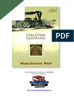 Watchman Nee - Vida Cristã Equilibrada