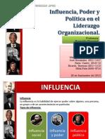 Trabajo Final Influenza, Poder y Politica en el Liderazgo Organizacional Grupo 1 ppt.pptx