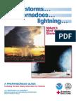 Thunderstorms... Tornadoes... Tornadoes... Lightning... Lightning...