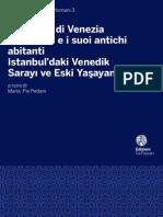 Studi Turchi e Ottomani 3 VE 2012. Ca' Foscari University Press. Il Palazzo di Venezia a Istanbul e i suoi antichi abitanti. Venezia