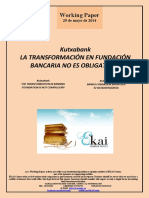 Kutxabank. LA TRANSFORMACIÓN EN FUNDACIÓN BANCARIA NO ES OBLIGATORIA (Es) TRANSFORMATION IN BANKING FOUNDATIONS IS NOT COMPULSORY (Es) Kutxabank. BANKU-FUNDAZIOA BIHURTZEA EZ DA NAHITAEZKOA (Es)