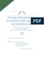 ESTUDIO TECNOLÓGICO DE LA MADERA COMO MATERIAL DE CONSTRUCCION.docx