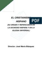 77373481 El Cristianismo Hispano Su Origen y Repercusion en La Sociedad Hispana y en La Iglesia Universal Jose Maria Blazquez