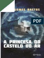 A Princesa Do Castelo Do Ar - Juan Gomes Bastos